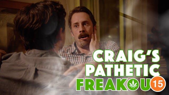 Craig's Pathetic Freakout