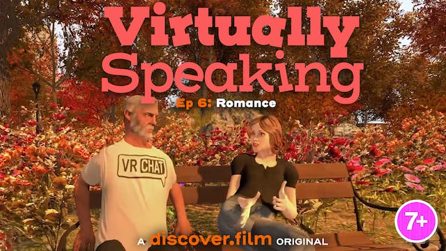 Virtually Speaking - Romance (Part 6)