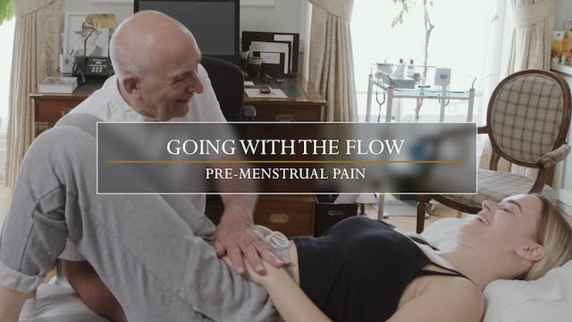 4. Going with the Flow / Premenstrual...