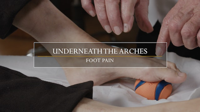 5. Underneath the Arches / Foot Pain
