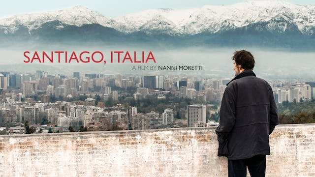 Santiago, Italia - feature documentary directed by Nanni Moretti