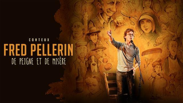 Fred Pellerin, De peigne et de misère