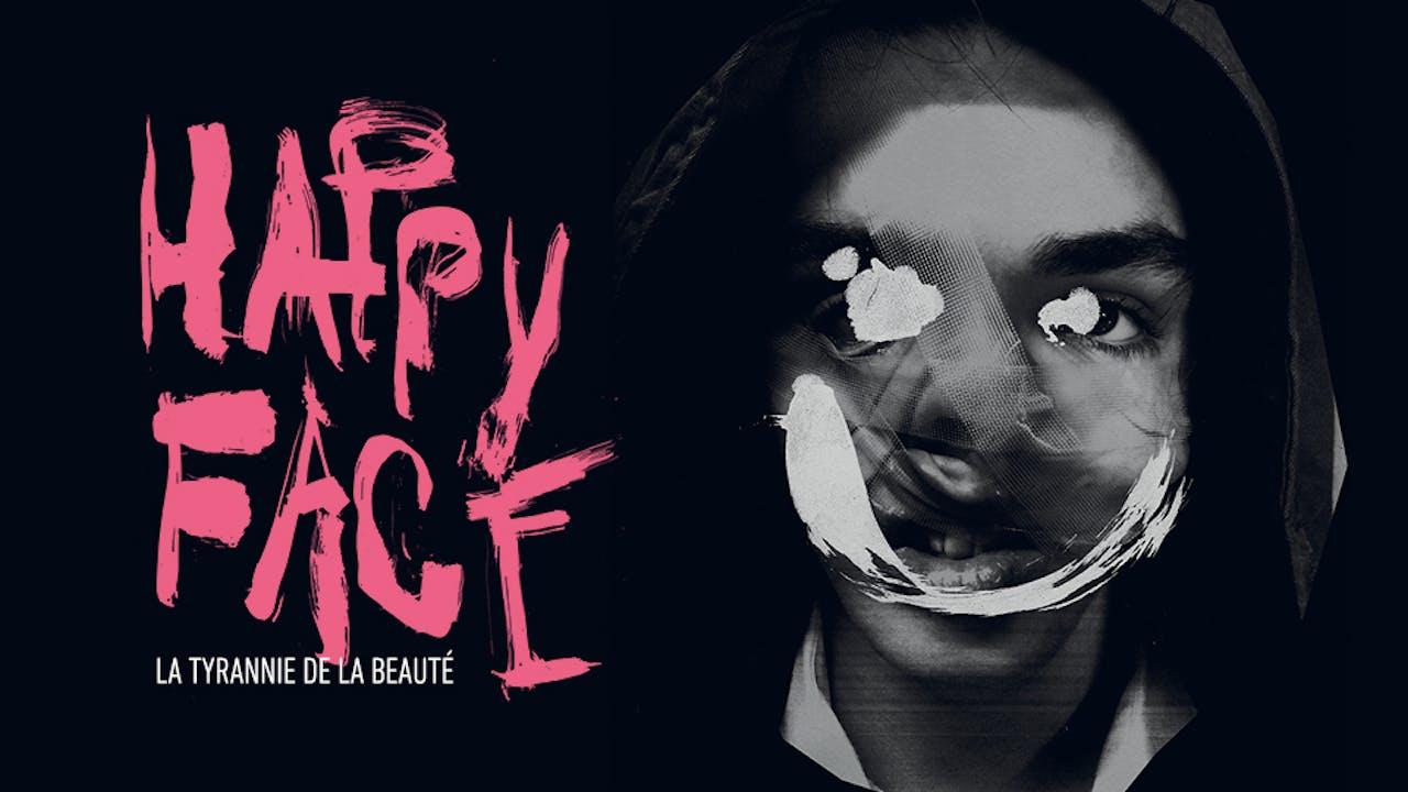 HAPPY FACE : la tyrannie de la beauté