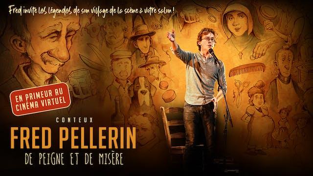 Fred Pellerin, DE PEIGNE ET DE MISÈRE - PDA