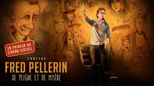 Fred Pellerin, De peigne et de misère -TAPIS ROUGE