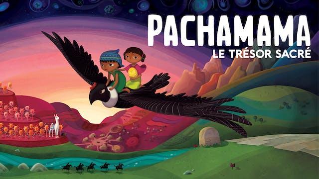 Pachamama - Le trésor sacré