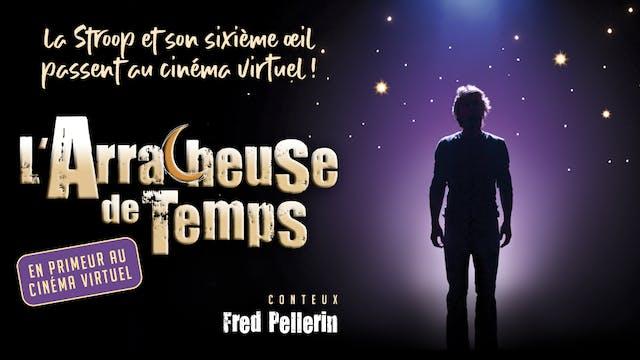 Fred Pellerin, L'ARRACHEUSE DE TEMPS - TAPISROUGE