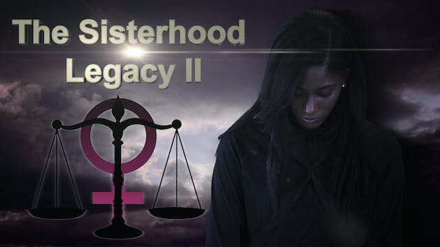 The Sisterhood Legacy II