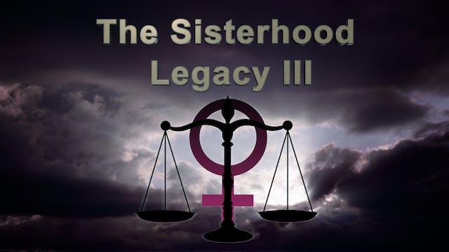 Sisterhood Legacy pt3