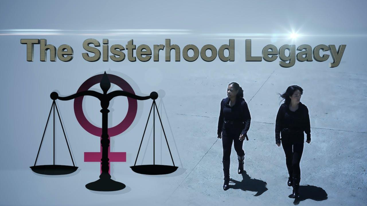 The Sisterhood Legacy