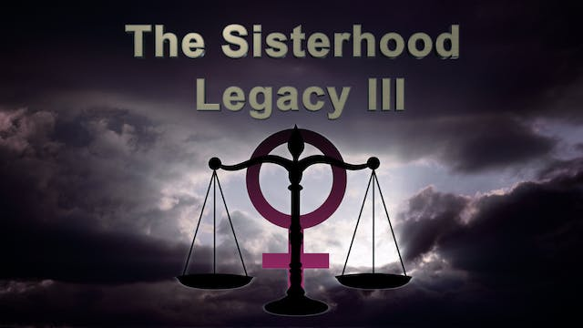 The Sisterhood Legacy pt3