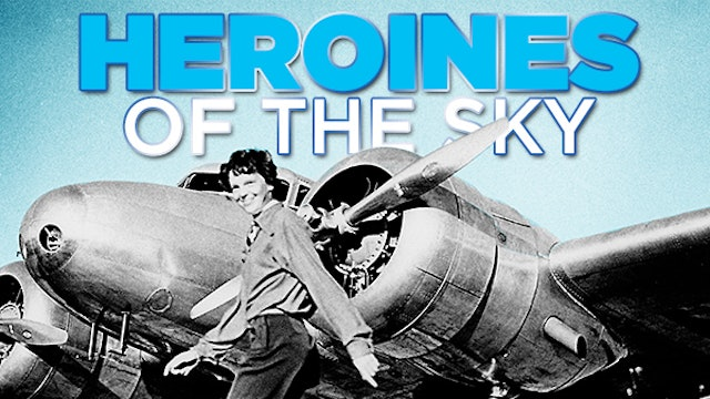 Heroine Of The Skies: Following Amelia Earhart