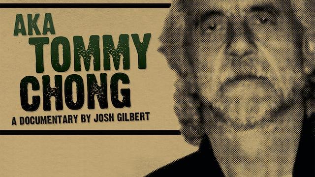 AKA Tommy Chong