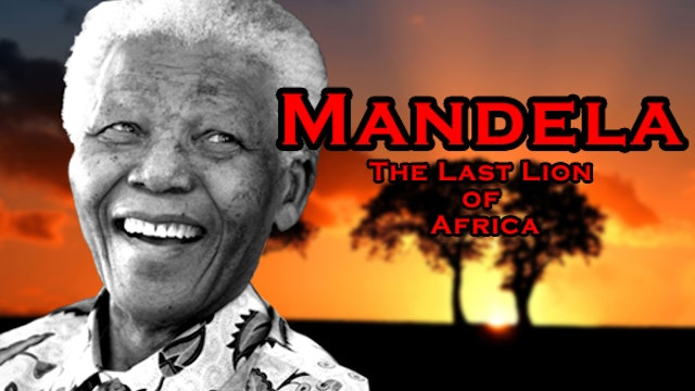 Mandela: The Last Lion of Africa