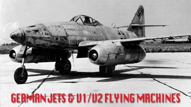 German Jets & V1/v2 Flying Machines