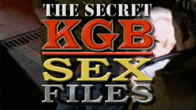 The Secret KGB Sex Files
