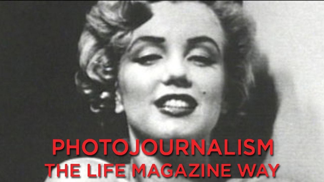 Photojournalism: The Life Magazine Way