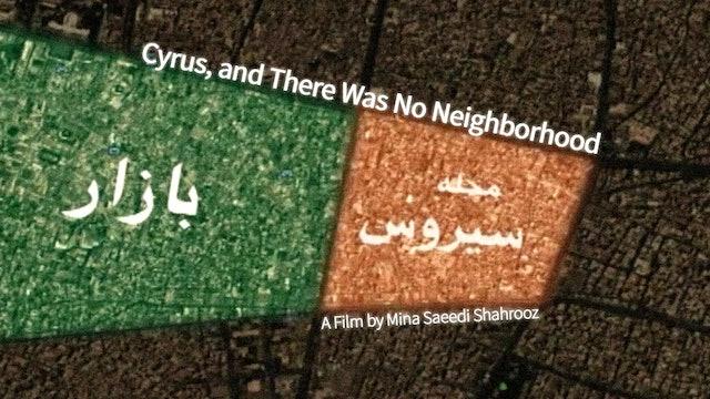 Cyrus, and There Was No Neighborhood