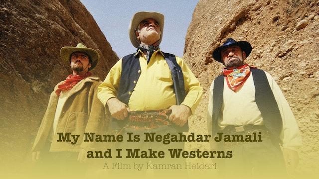 My Name Is Negahdar Jamali And I Make Westerns