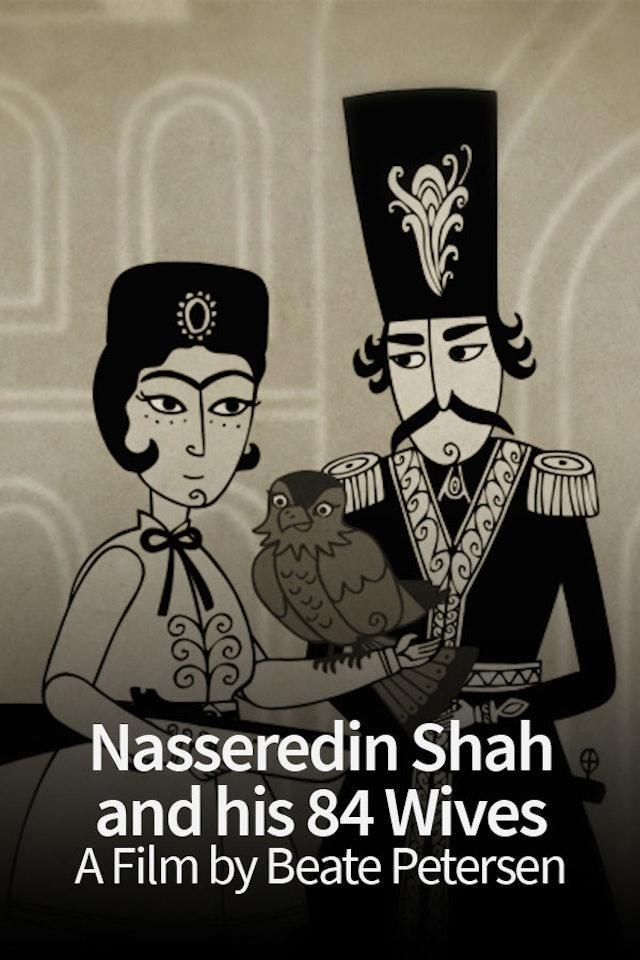 Nasseredin Shah and his 84 wives