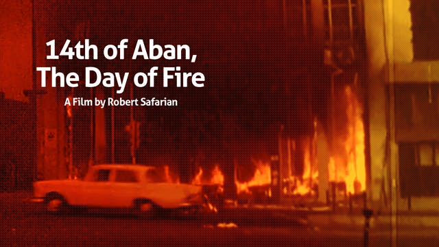 14th of Aban, The Day of Fire