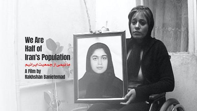 We Are Half of Iran's Population