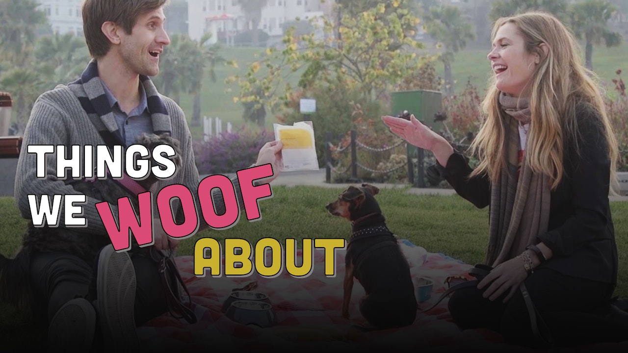 Things We Woof About