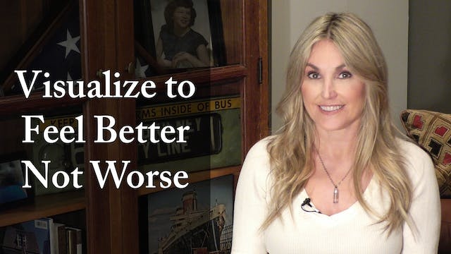 Visualize to Feel Better Not Worse