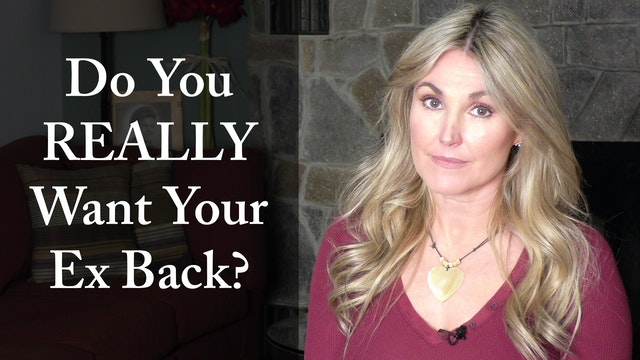 Do You REALLY Want Your Ex Back?
