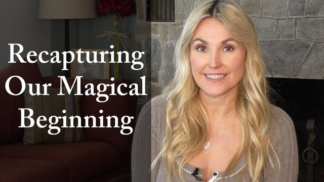 Recapturing Our Magical Beginning