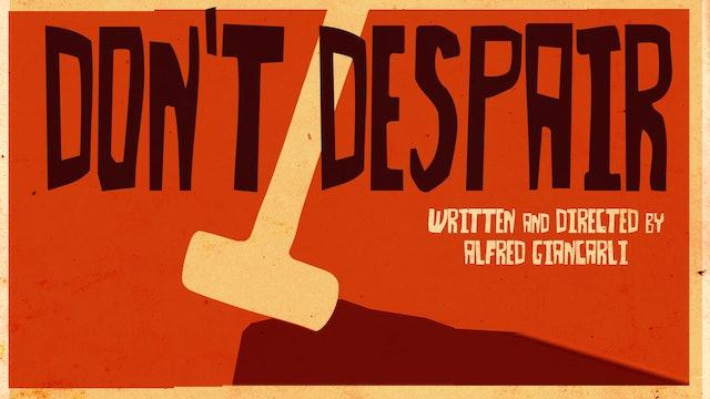 Don't Despair - Short FIlm