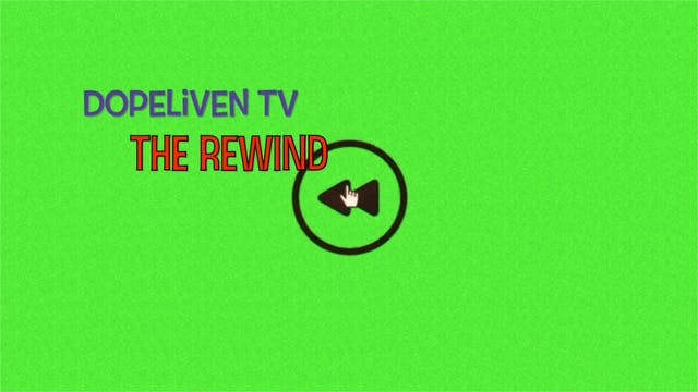 "DopelivenTV presents ""The Rewind"""