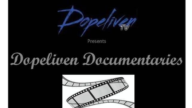 DopeLiven TV Presents:  DopeLiven Documentaries