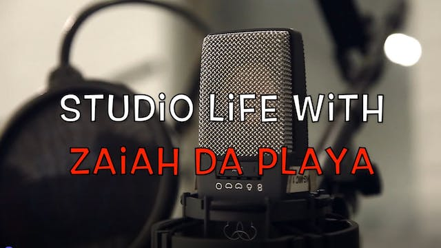 Studio Life with Zaiah Da Playa