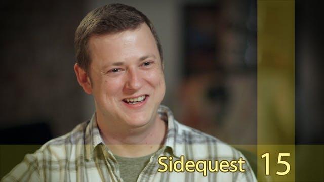 "Sidequest 15 // Matt Hansen - ""Just Take It Seriously"""