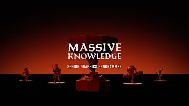MASSIVE KNOWLEDGE // Senior Graphics Programmer David Farrell