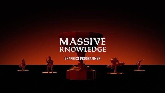 MASSIVE KNOWLEDGE // Graphics Programmer Matt Enright