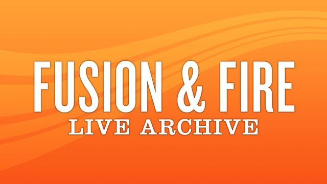 Fusion & Fire Live Archive