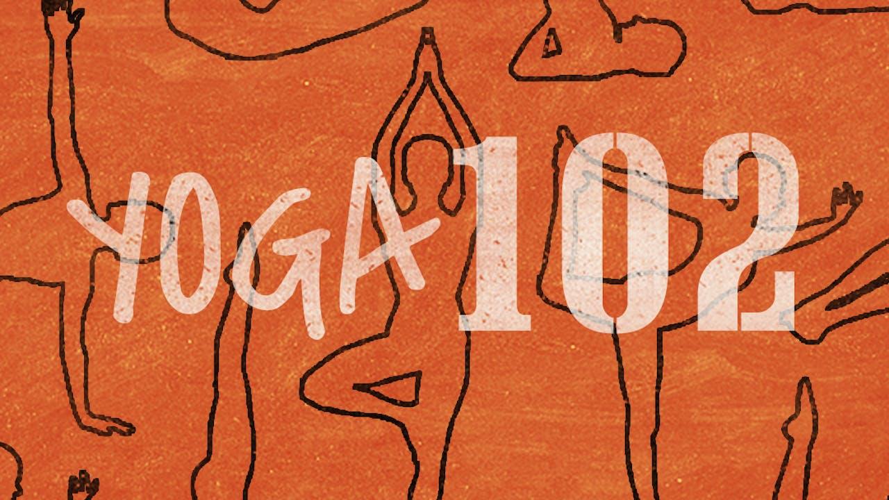 Yoga 102