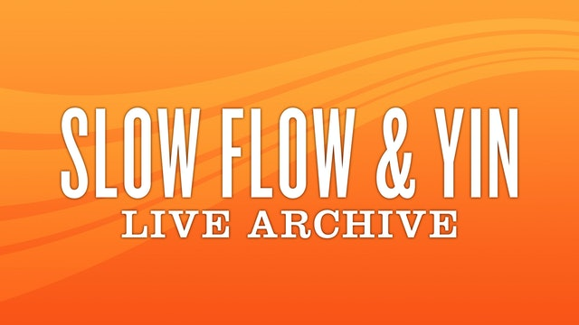 Slow Flow & Yin Live Archive