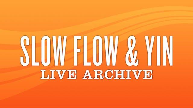 Slow Flow & Yin Live Archive
