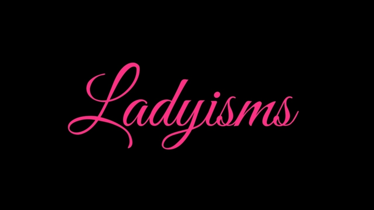 Ladyisms