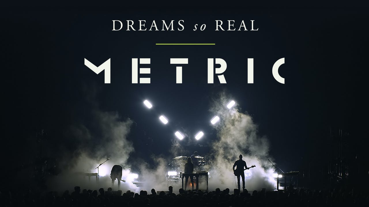 Metric: Dreams so Real