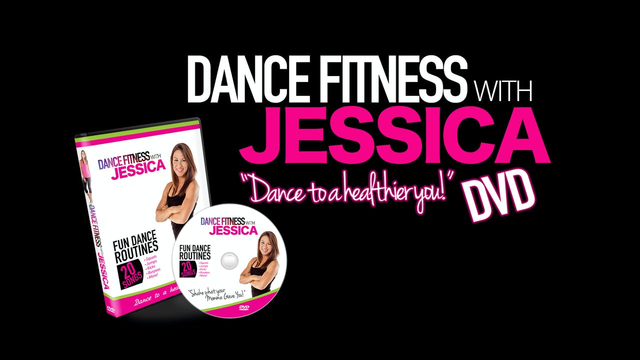 """Dance to a healthier you!""-Dance Fitness with Jessica (DVD1)"