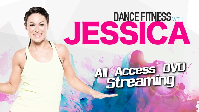 Dance Fitness with Jessica's ALL ACCESS DVD Streaming!
