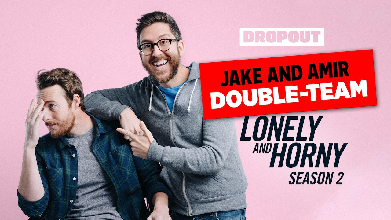 Jake and Amir Double-Team Lonely and Horny: Season 2