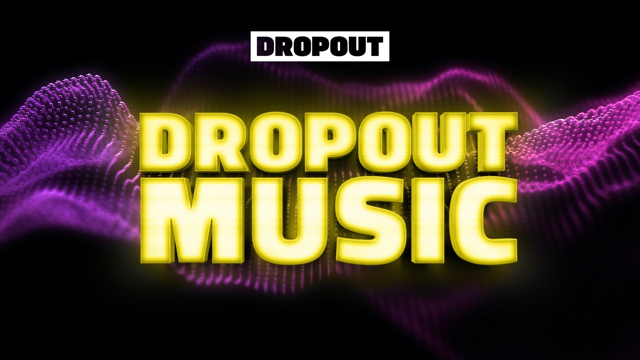 DROPOUT Music