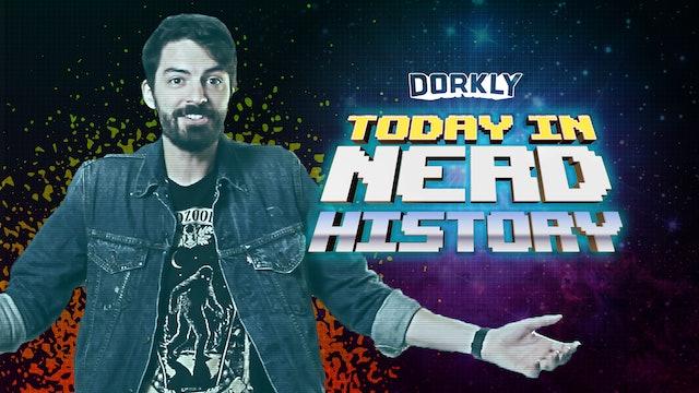 Today in Nerd History