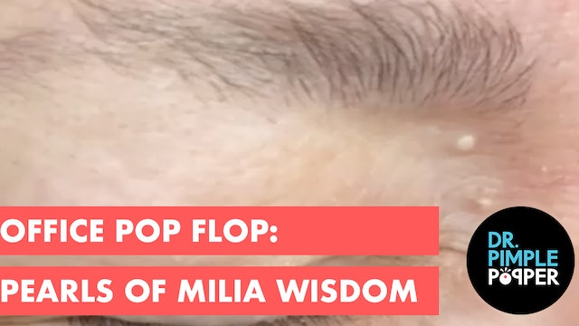 Office Pop Flop: Pearls of Milia Wisdom