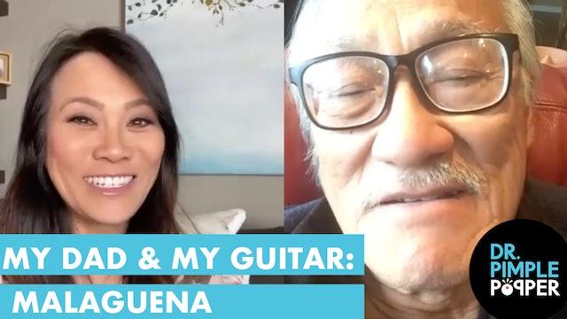 My Dad & My Guitar- Malaguena